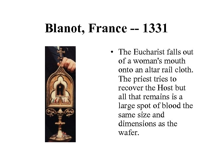 Blanot, France -- 1331 • The Eucharist falls out of a woman's mouth onto