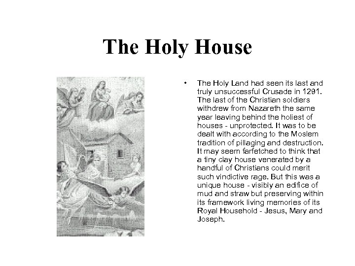 The Holy House • The Holy Land had seen its last and truly unsuccessful