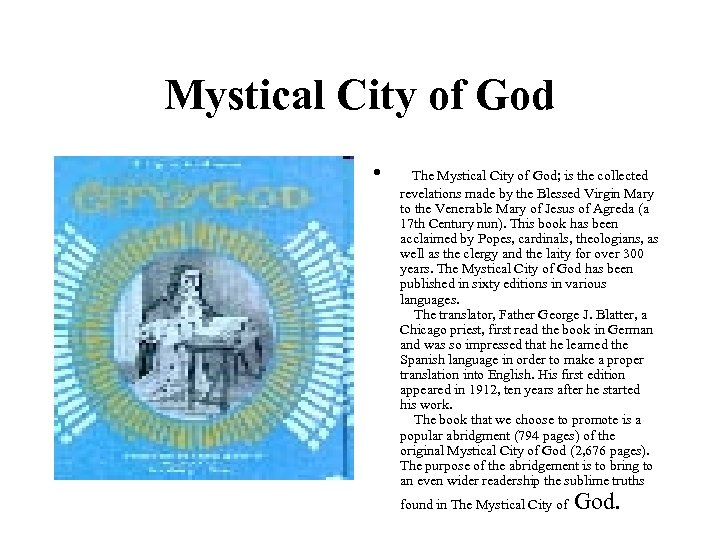 Mystical City of God • The Mystical City of God; is the collected revelations