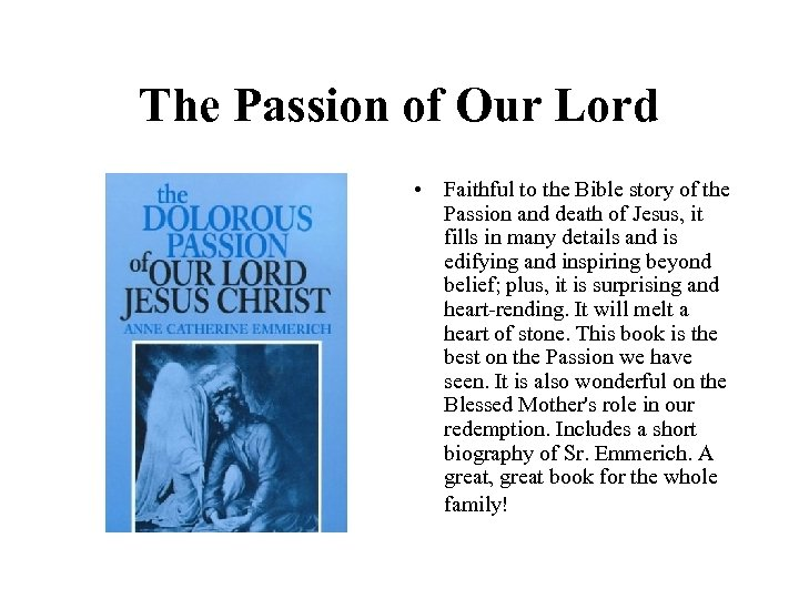 The Passion of Our Lord • Faithful to the Bible story of the Passion