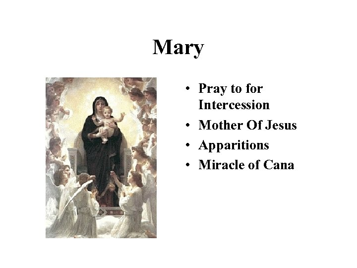 Mary • Pray to for Intercession • Mother Of Jesus • Apparitions • Miracle