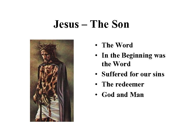 Jesus – The Son • The Word • In the Beginning was the Word