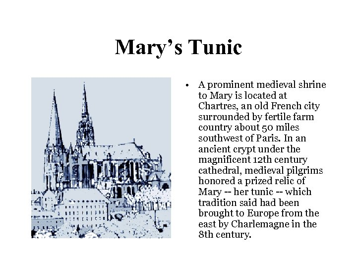 Mary's Tunic • A prominent medieval shrine to Mary is located at Chartres, an