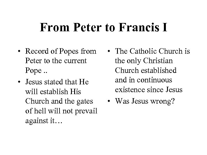 From Peter to Francis I • Record of Popes from • The Catholic Church