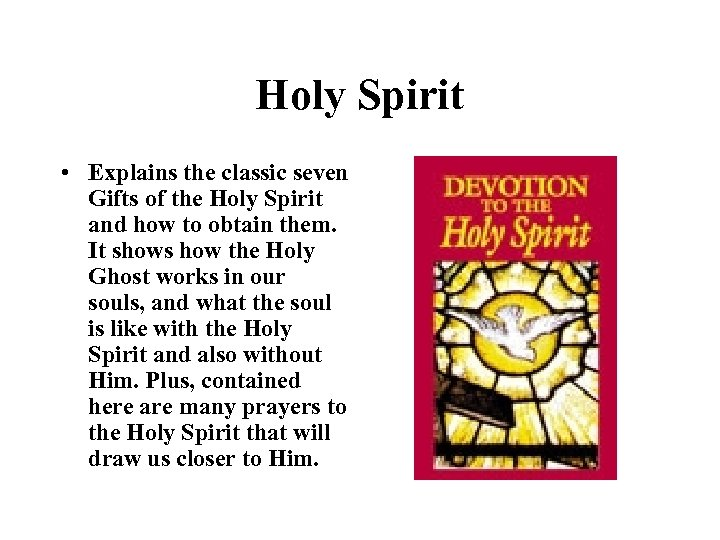 Holy Spirit • Explains the classic seven Gifts of the Holy Spirit and how