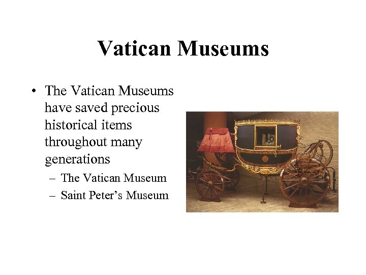 Vatican Museums • The Vatican Museums have saved precious historical items throughout many generations