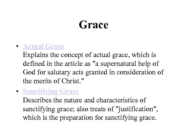 Grace • Actual Grace Explains the concept of actual grace, which is defined in