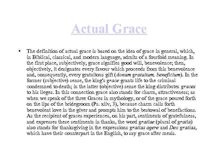 Actual Grace • The definition of actual grace is based on the idea of