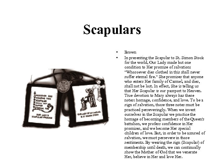 Scapulars • • Brown In presenting the Scapular to St. Simon Stock for the