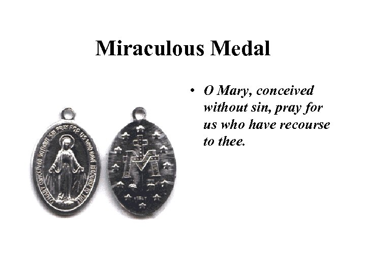 Miraculous Medal • O Mary, conceived without sin, pray for us who have recourse