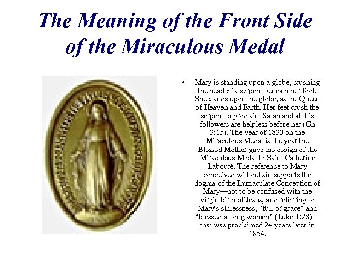 The Meaning of the Front Side of the Miraculous Medal • Mary is standing
