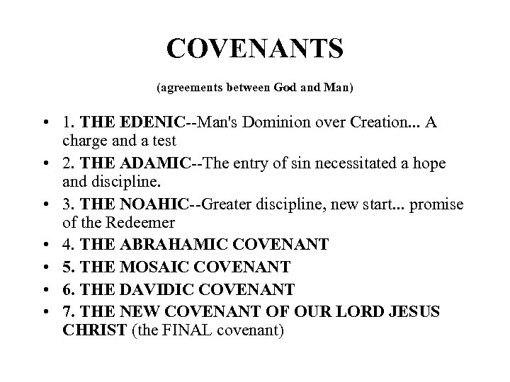 COVENANTS (agreements between God and Man) • 1. THE EDENIC--Man's Dominion over Creation. .