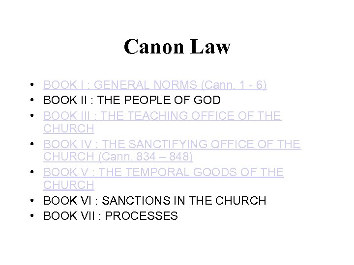 Canon Law • BOOK I : GENERAL NORMS (Cann. 1 - 6) • BOOK