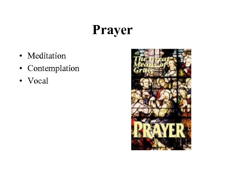 Prayer • Meditation • Contemplation • Vocal