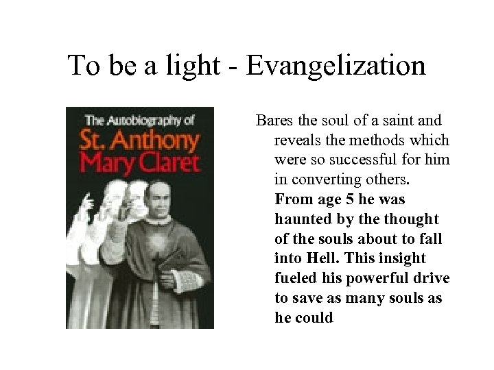 To be a light - Evangelization Bares the soul of a saint and reveals