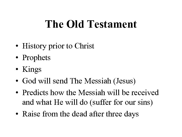 The Old Testament • • • History prior to Christ Prophets Kings God will