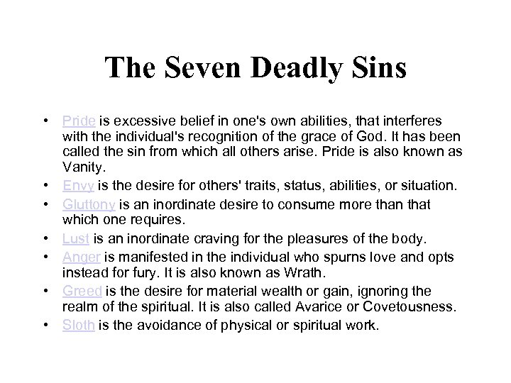 The Seven Deadly Sins • Pride is excessive belief in one's own abilities, that