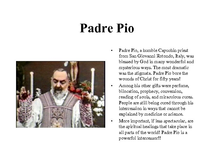 Padre Pio • • • Padre Pio, a humble Capuchin priest from San Giovanni