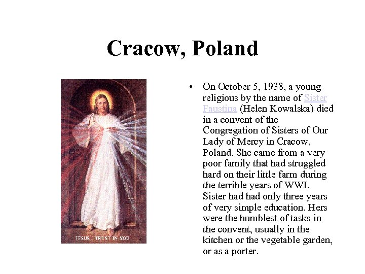 Cracow, Poland • On October 5, 1938, a young religious by the name of