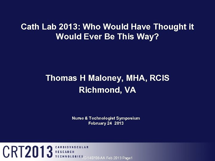 Cath Lab 2013: Who Would Have Thought it Would Ever Be This Way? Thomas
