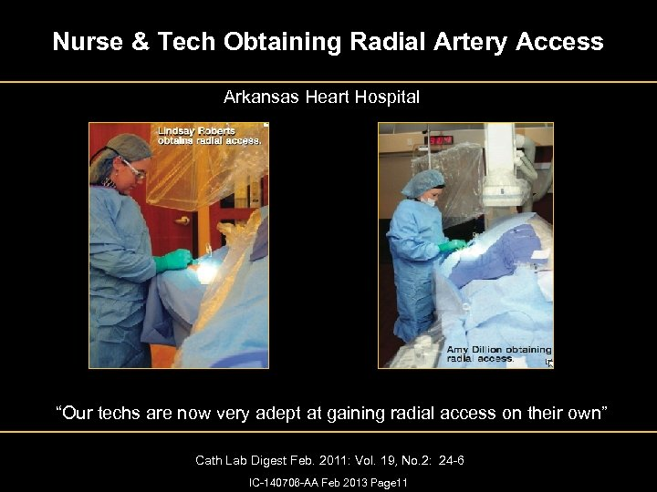 "Nurse & Tech Obtaining Radial Artery Access Arkansas Heart Hospital ""Our techs are now"