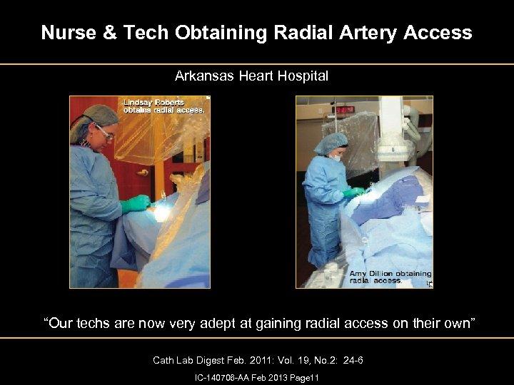 """Nurse & Tech Obtaining Radial Artery Access Arkansas Heart Hospital """"Our techs are now"""
