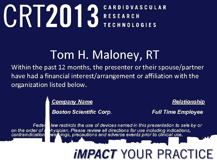 Tom H. Maloney, RT Within the past 12 months, the presenter or their spouse/partner