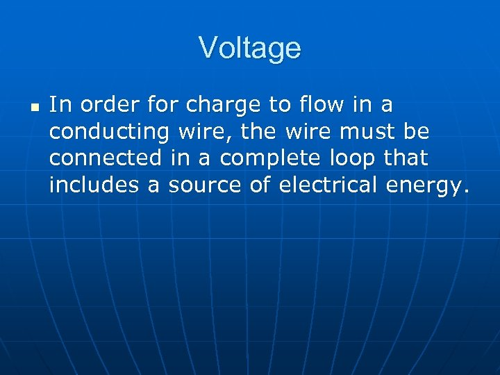 Voltage n In order for charge to flow in a conducting wire, the wire