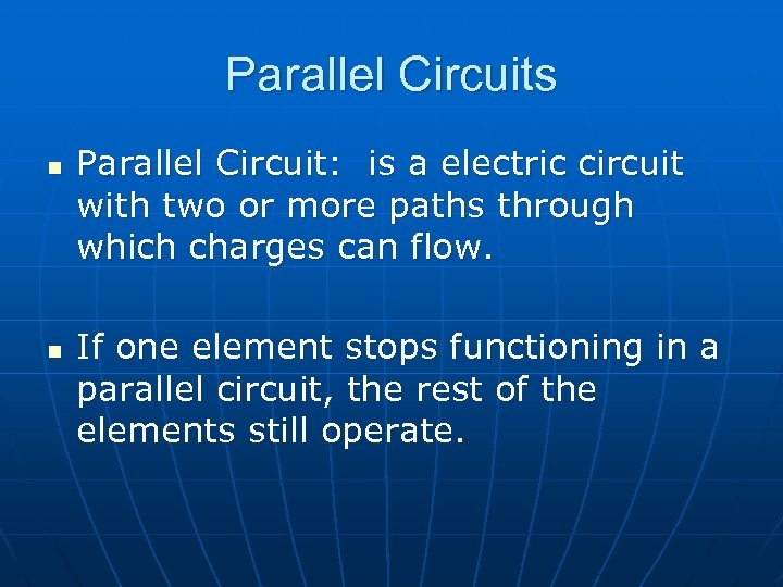 Parallel Circuits n n Parallel Circuit: is a electric circuit with two or more