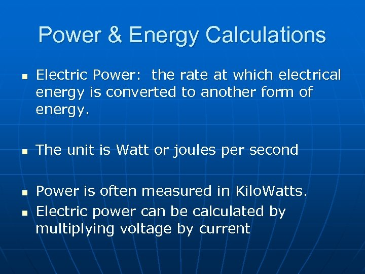 Power & Energy Calculations n n Electric Power: the rate at which electrical energy
