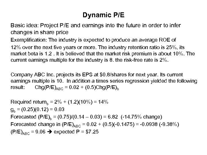Dynamic P/E Basic idea: Project P/E and earnings into the future in order to
