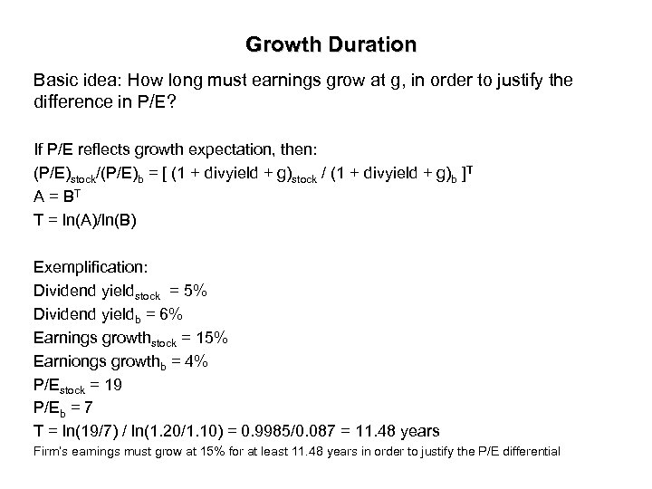 Growth Duration Basic idea: How long must earnings grow at g, in order to