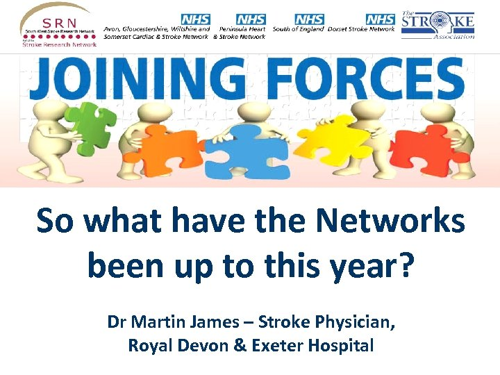 So what have the Networks been up to this year? Dr Martin James –