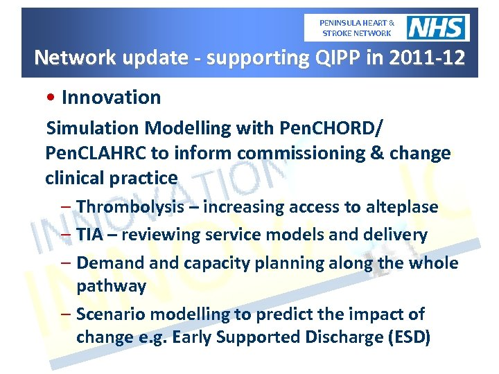 PENINSULA HEART & STROKE NETWORK Network update - supporting QIPP in 2011 -12 •