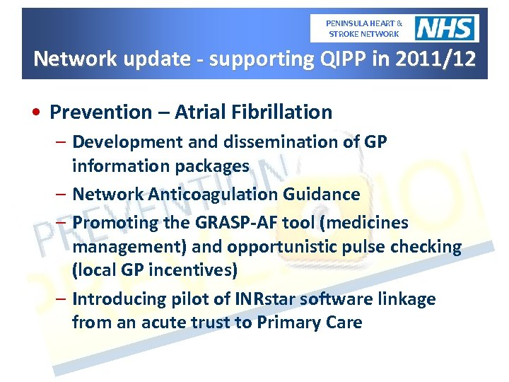 PENINSULA HEART & STROKE NETWORK Network update - supporting QIPP in 2011/12 • Prevention