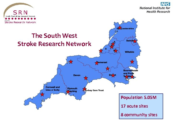 The South West Stroke Research Network Population 5. 05 M 17 acute sites 8