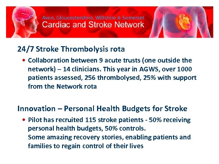 24/7 Stroke Thrombolysis rota • Collaboration between 9 acute trusts (one outside the network)