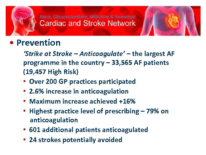 • Prevention 'Strike at Stroke – Anticoagulate' – the largest AF programme in