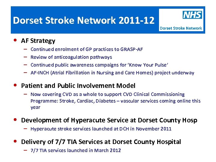 Dorset Stroke Network 2011 -12 • AF Strategy – – Continued enrolment of GP