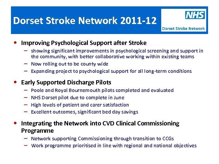 Dorset Stroke Network 2011 -12 • Improving Psychological Support after Stroke – showing significant