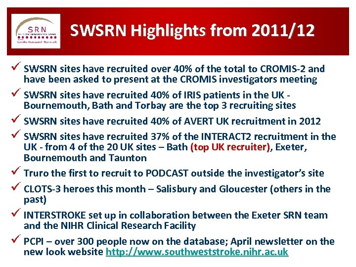 SWSRN Highlights from 2011/12 ü SWSRN sites have recruited over 40% of the total