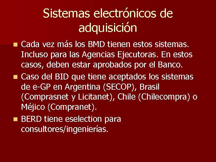 Sistemas electrónicos de adquisición Cada vez más los BMD tienen estos sistemas. Incluso para