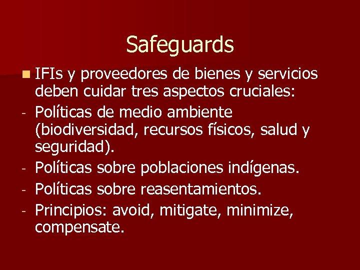 Safeguards n IFIs - - y proveedores de bienes y servicios deben cuidar tres