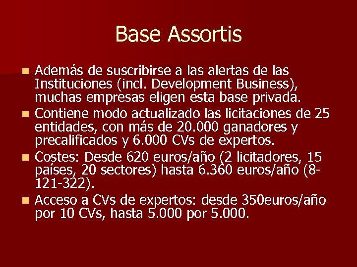 Base Assortis n n Además de suscribirse a las alertas de las Instituciones (incl.