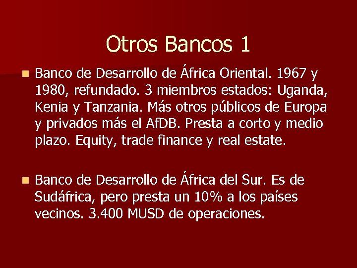 Otros Bancos 1 n Banco de Desarrollo de África Oriental. 1967 y 1980, refundado.