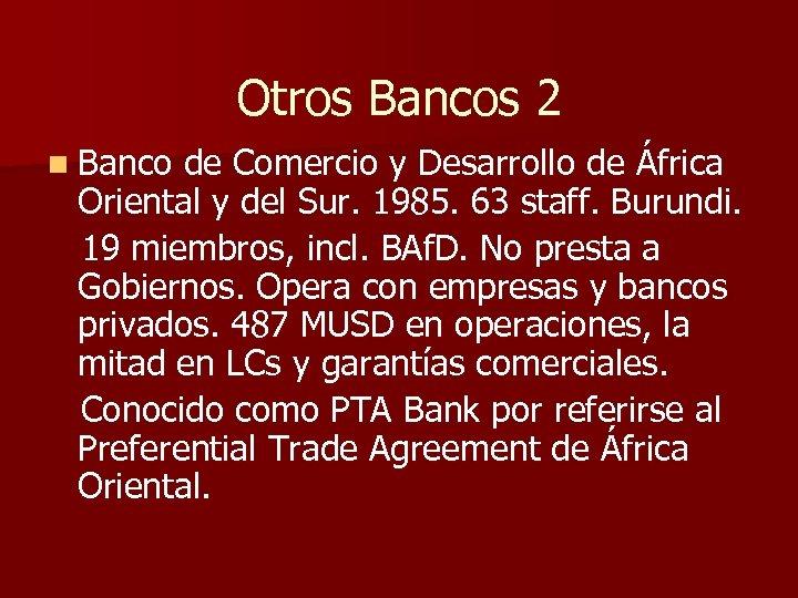 Otros Bancos 2 n Banco de Comercio y Desarrollo de África Oriental y del
