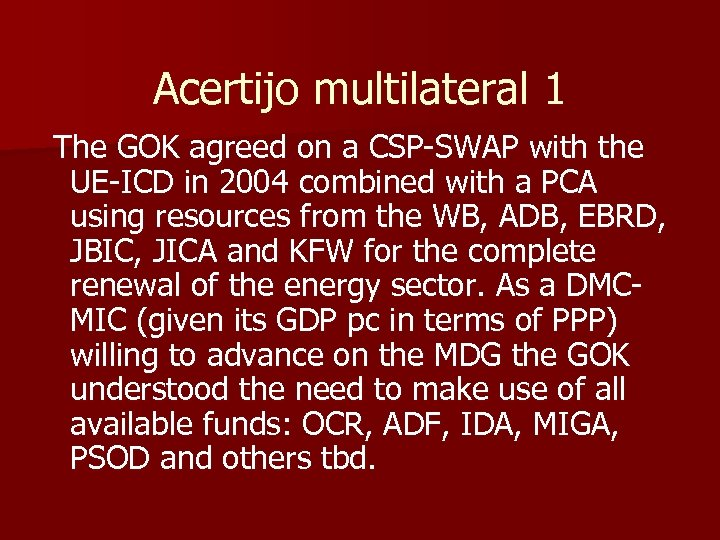 Acertijo multilateral 1 The GOK agreed on a CSP-SWAP with the UE-ICD in 2004