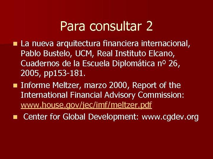 Para consultar 2 La nueva arquitectura financiera internacional, Pablo Bustelo, UCM, Real Instituto Elcano,