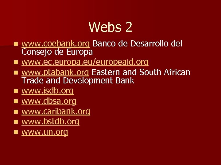 Webs 2 n n n n www. coebank. org Banco de Desarrollo del Consejo