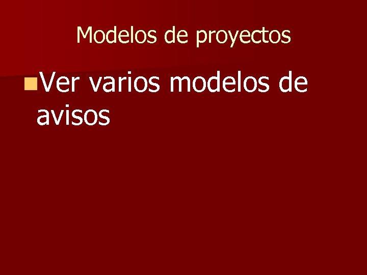 Modelos de proyectos n. Ver varios modelos de avisos